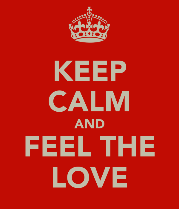 keep-calm-and-feel-the-love-2.png