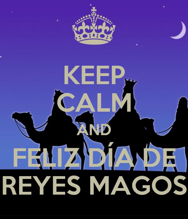 Feliz Dia De Reyes Fotos.Keep Calm And Feliz Dia De Reyes Magos Poster Toni Flores