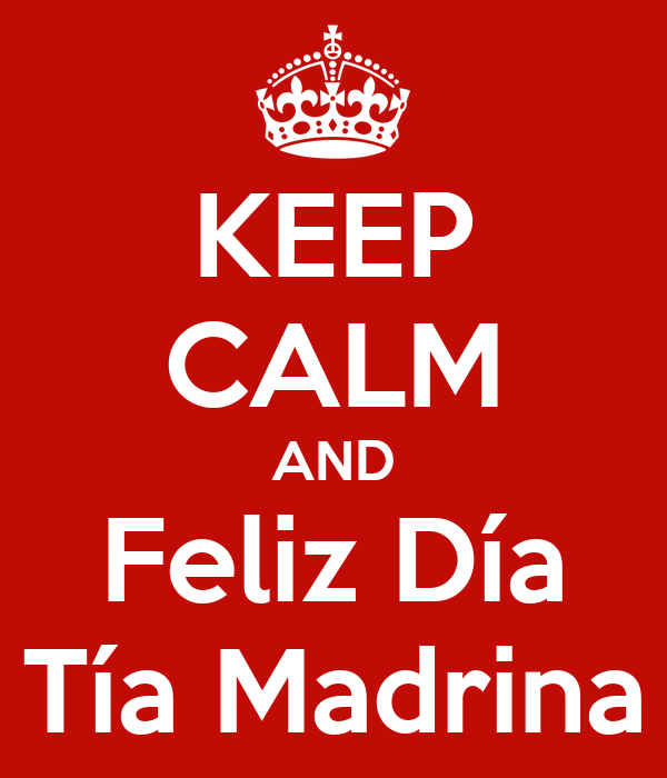 bde9019eb2 KEEP CALM AND Feliz Día Tía Madrina Poster