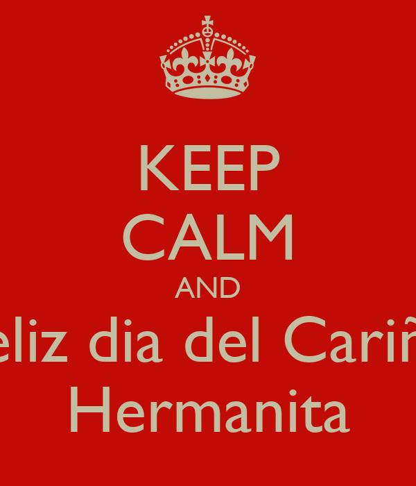 Keep Calm And Feliz Dia Del Cariño Hermanita Poster Omar Keep