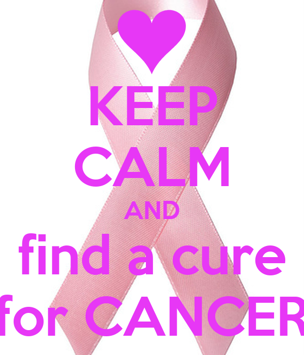 keep calm and find a cure for cancer poster humma keep calm o matic. Black Bedroom Furniture Sets. Home Design Ideas