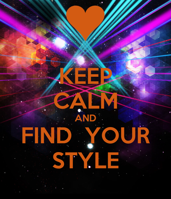 Keep Calm And Find Your Style Poster Anny Keep Calm O