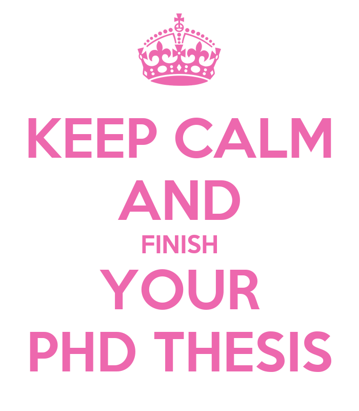... keep calm and finish your dissertation . Bookmark the permalink