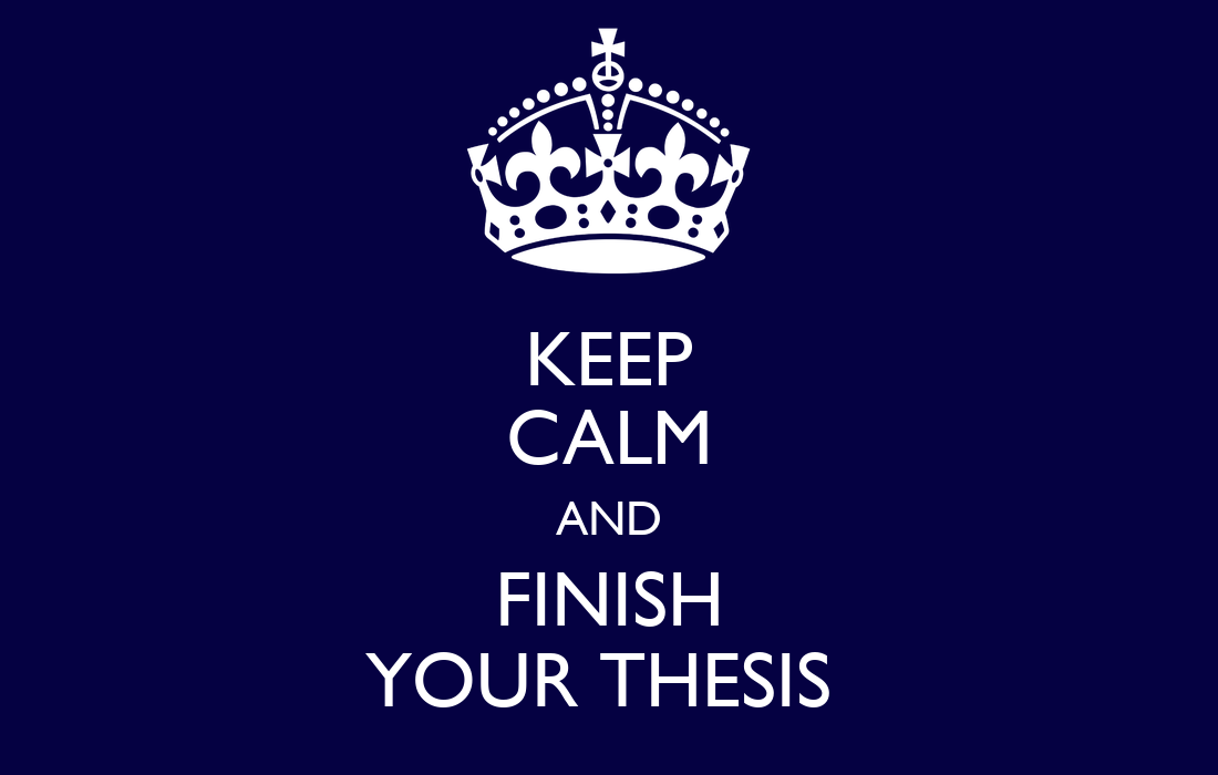 finish thesis Adventures in ethics and science twelve reasons to finish writing your dissertation  i had already started a postdoc when i defended my thesis,.