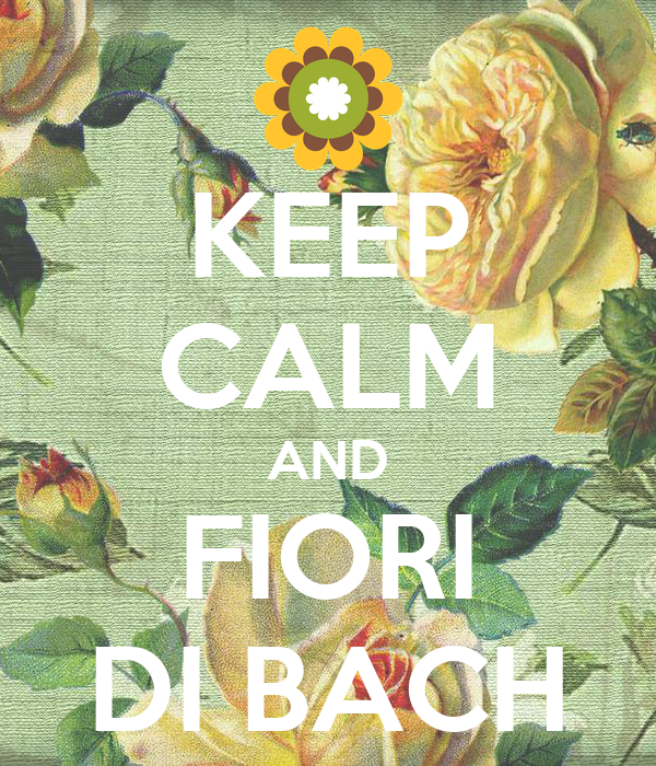 Keep calm and fiori di bach keep calm and carry on image for Immagini di keep calm