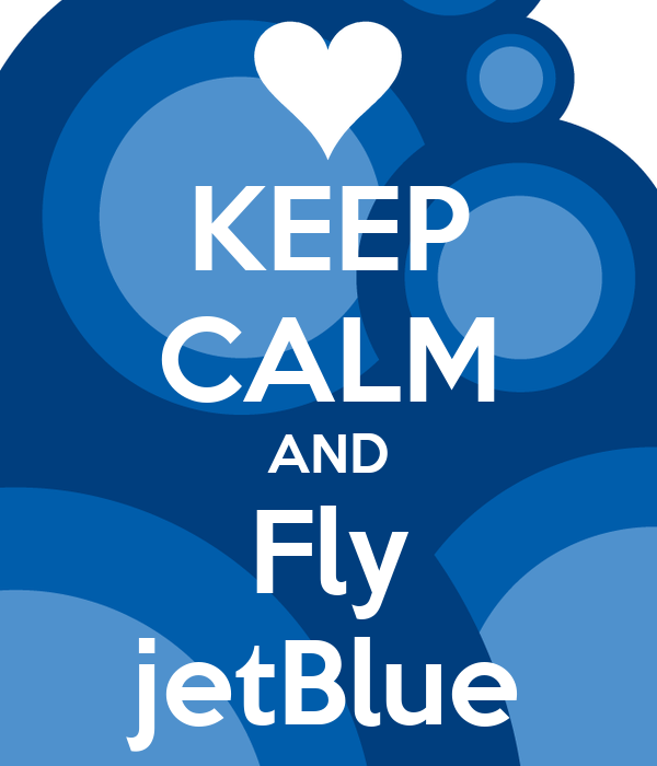 keep calm and fly jetblue poster brian rollman keep calm o matic. Black Bedroom Furniture Sets. Home Design Ideas