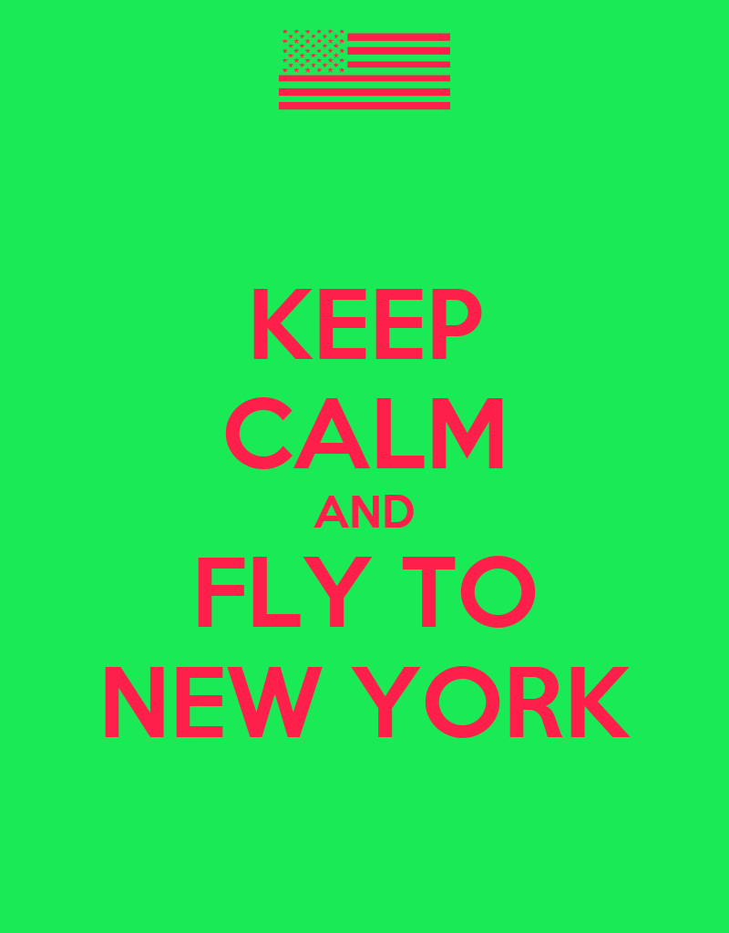 KEEP CALM AND FLY TO NEW YORK Poster