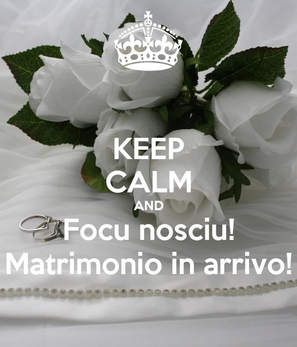 Matrimonio In Arrivo : Keep calm and focu nosciu matrimonio in arrivo poster