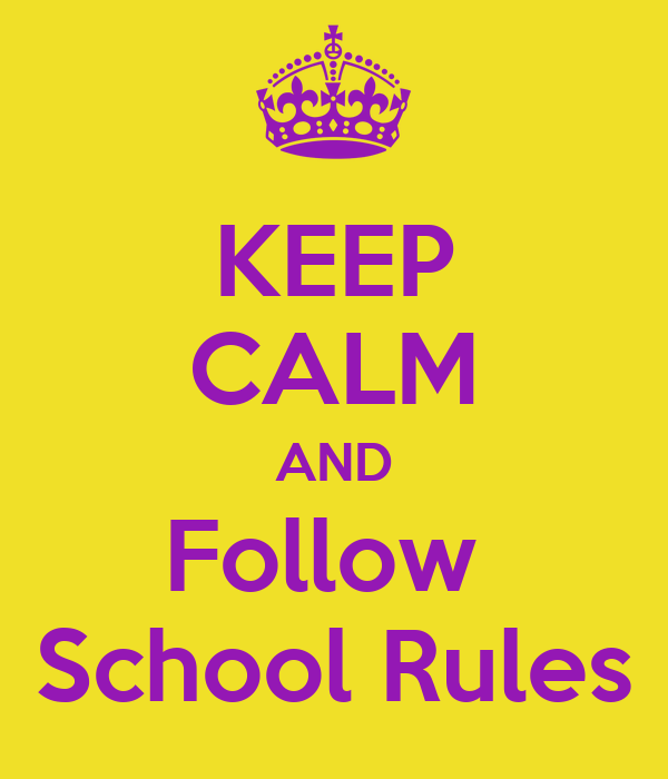 why should we follow school rules Debate about should teachers have to follow the same rules as the students: yes or no (though this may be just my previous two schools) obviously some rules must be followed what we are talking about is the rules of conduct that should be followed.