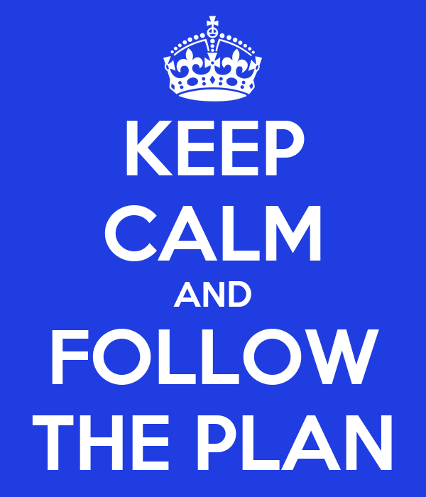 Keep Calm And Follow The Plan Poster Miky Keep Calm O Matic
