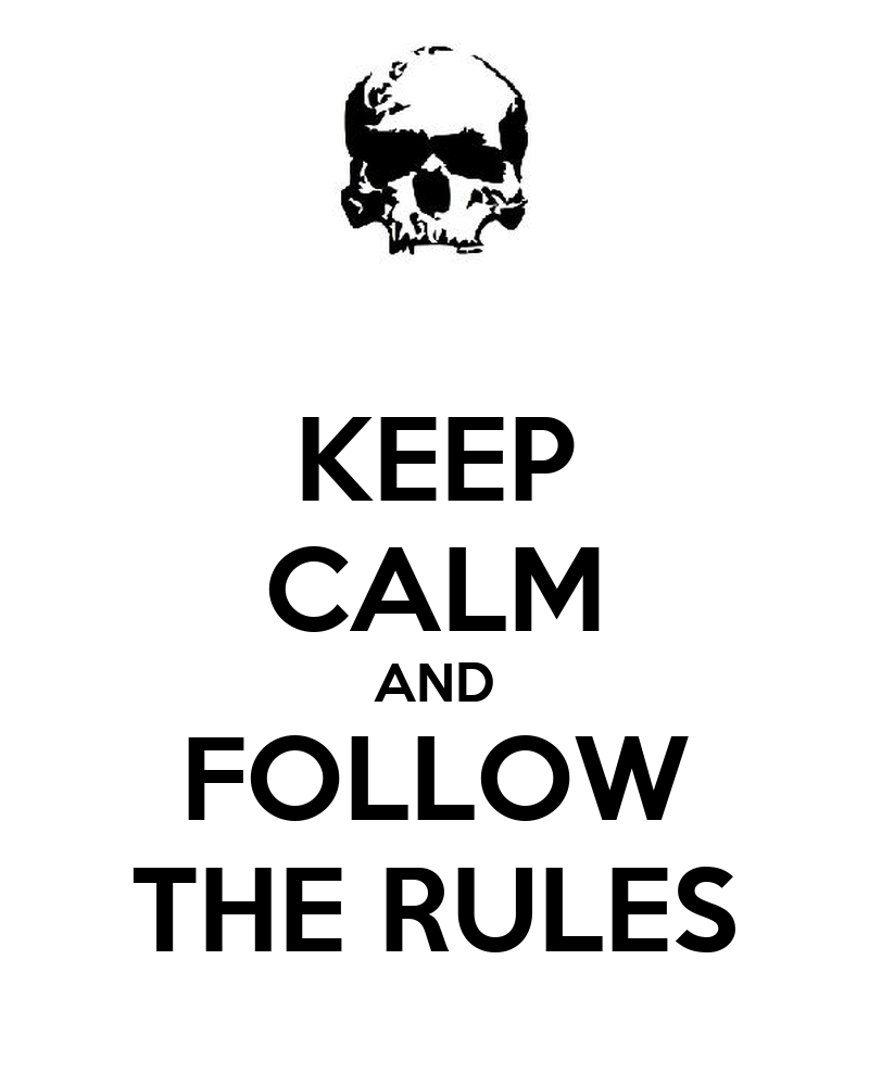 follow the rules You bought in expecting that everyone would be required to follow the rules -- but  what if they're not.