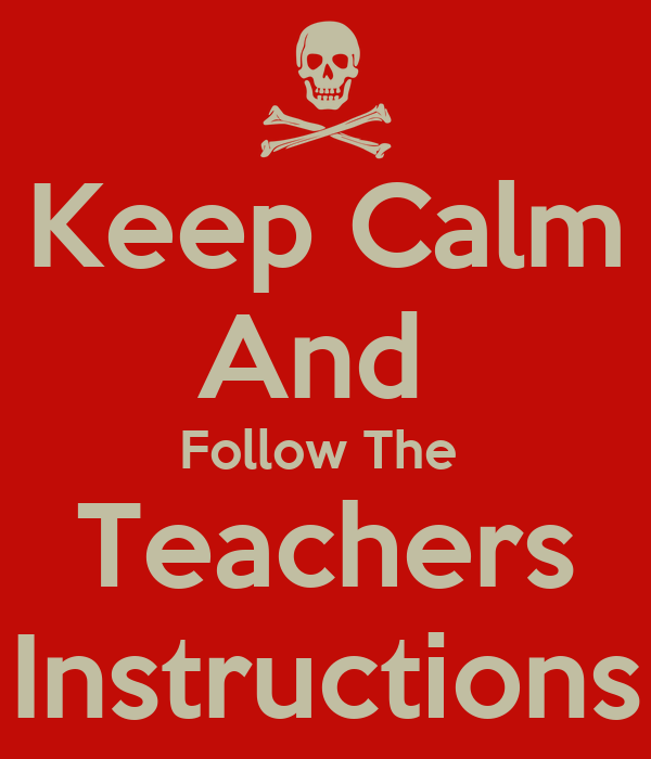 Keep Calm And Follow The Teachers Instructions Poster Bob Keep