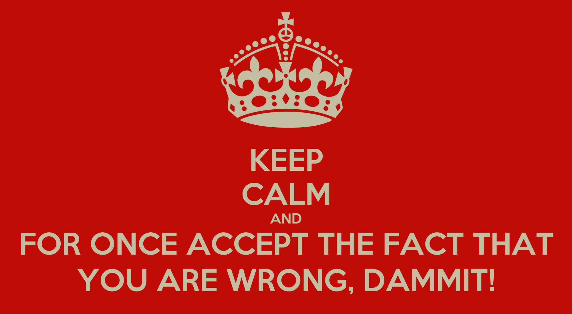 Wall Stickers Childrens Keep Calm And For Once Accept The Fact That You Are Wrong
