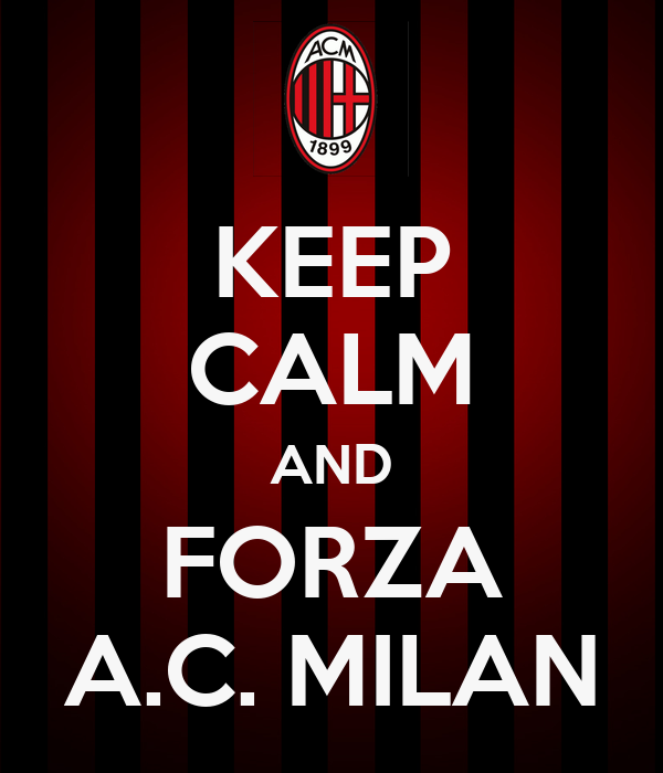 Keep calm and forza a c milan poster marcogoy91 keep for Immagini di keep calm
