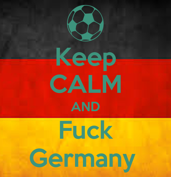 Fuck the germans