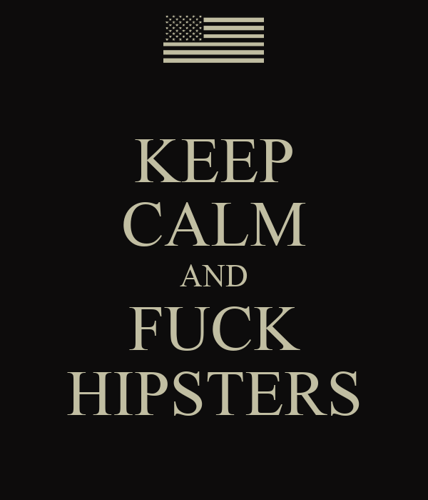 Fucking hipster by thedarksorceress