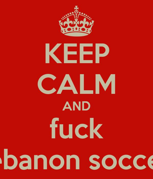 Fuck lebanon
