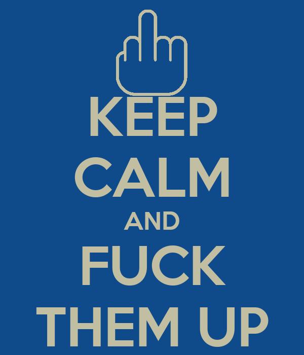 Fuck them up