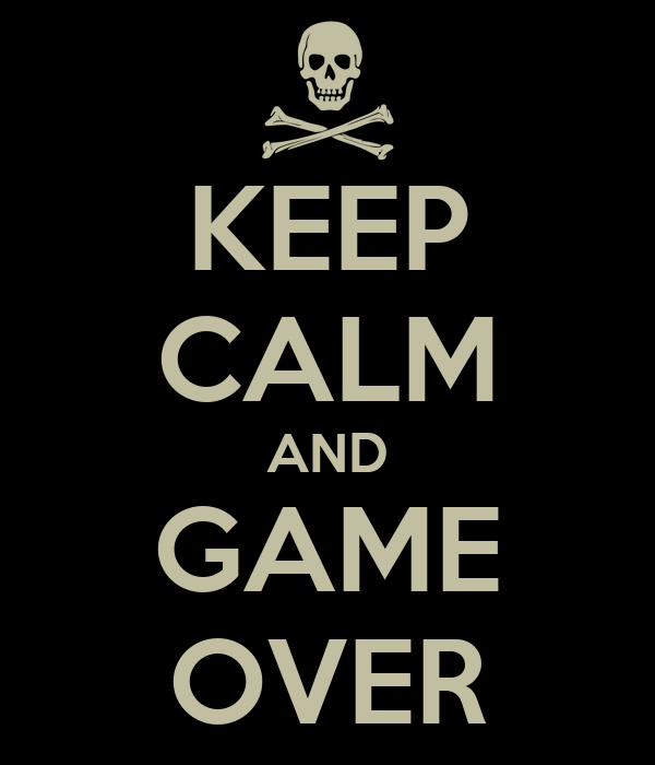 keep-calm-and-game-over-7.png