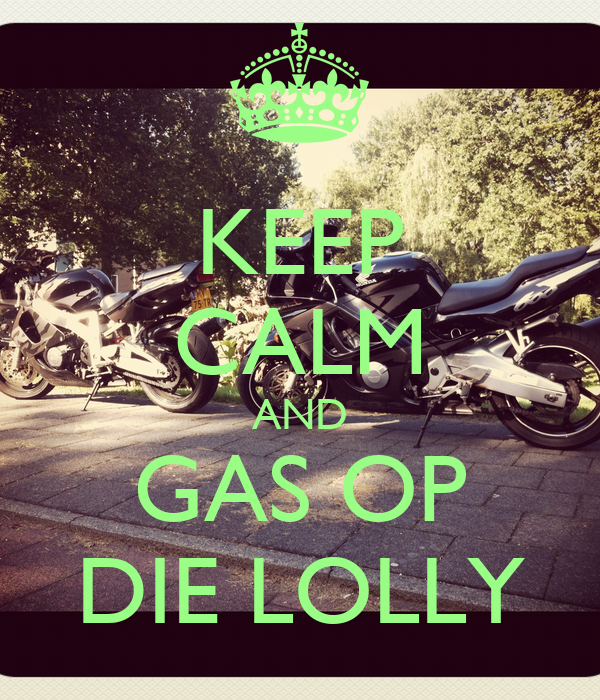 KEEP CALM AND GAS OP DIE LOLLY Poster   marije   Keep Calm o Matic