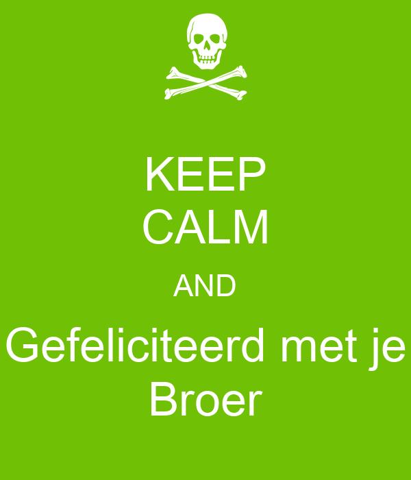 gefeliciteerd broer KEEP CALM AND Gefeliciteerd met je Broer Poster   Jerry   Keep  gefeliciteerd broer