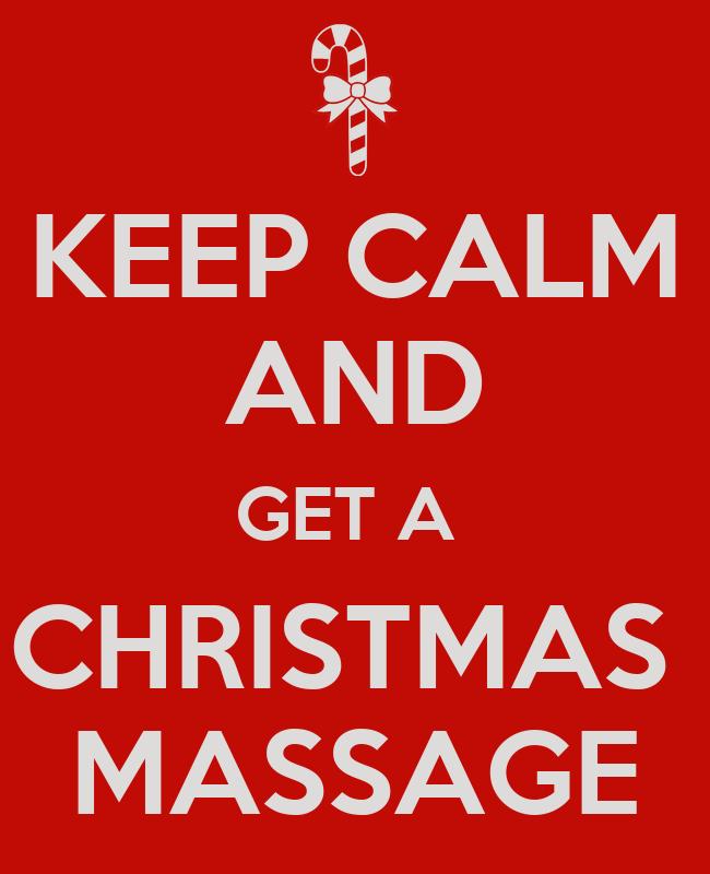 KEEP CALM AND GET A CHRISTMAS MASSAGE Poster   TILY   Keep Calm-o-Matic