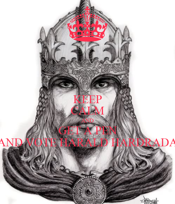keep-calm-and-get-a-pen-and-vote-harald-hardrada.png