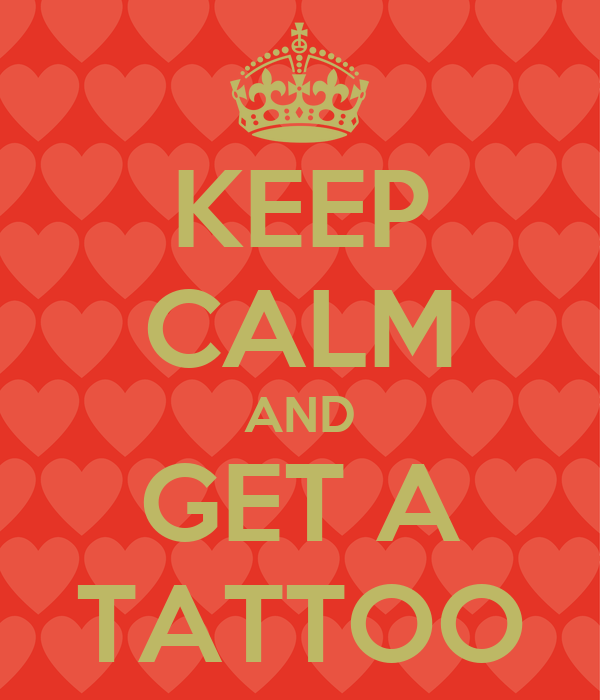 keep calm and get a tattoo keep calm and carry on image generator. Black Bedroom Furniture Sets. Home Design Ideas