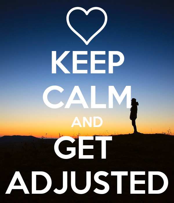 Image result for keep calm and get adjusted