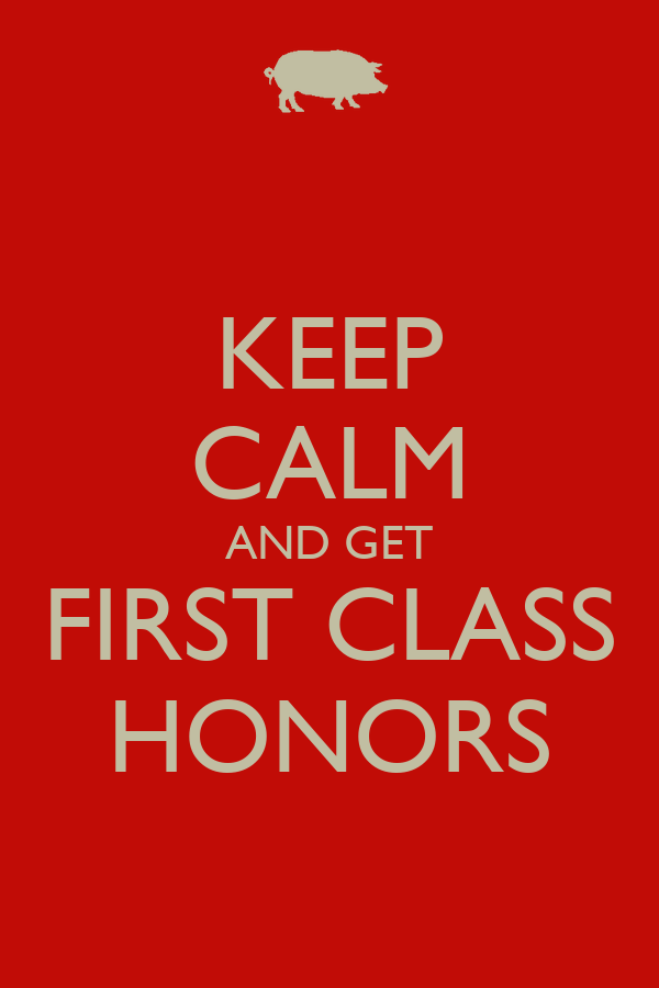 keep calm and get first class honors poster   jun hao   keep calm    keep calm and get first class honors poster   jun hao   keep calm o matic