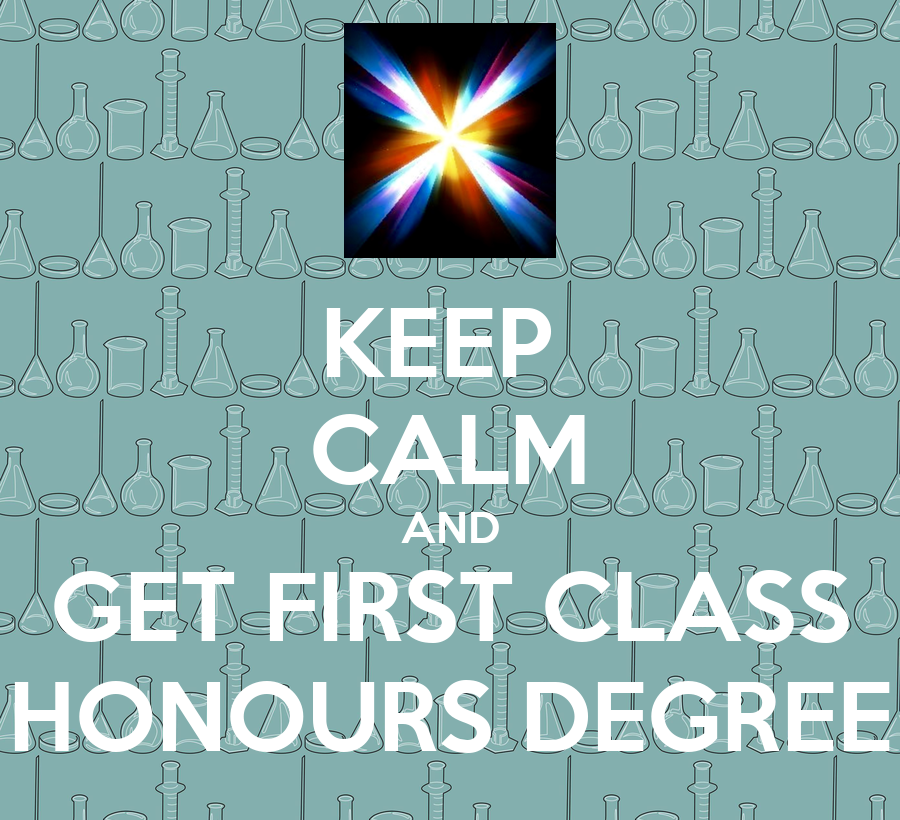 keep calm and get first class honours degree poster