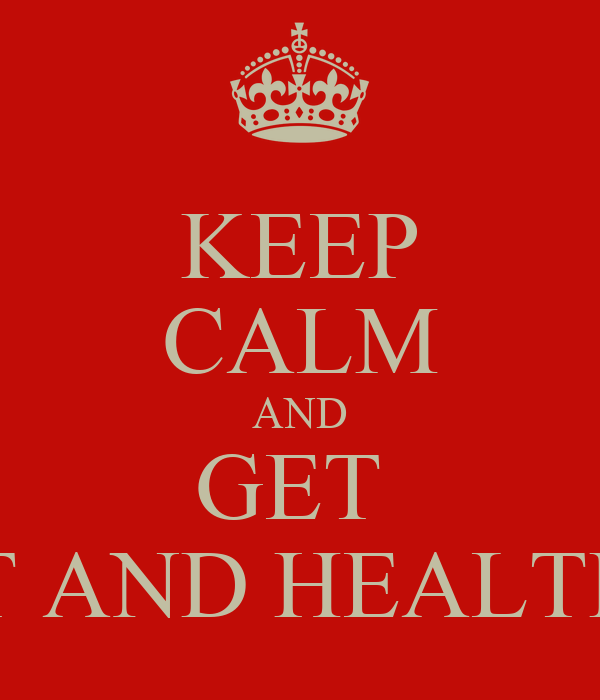 KEEP CALM AND GET FIT AND HEALTHY Poster