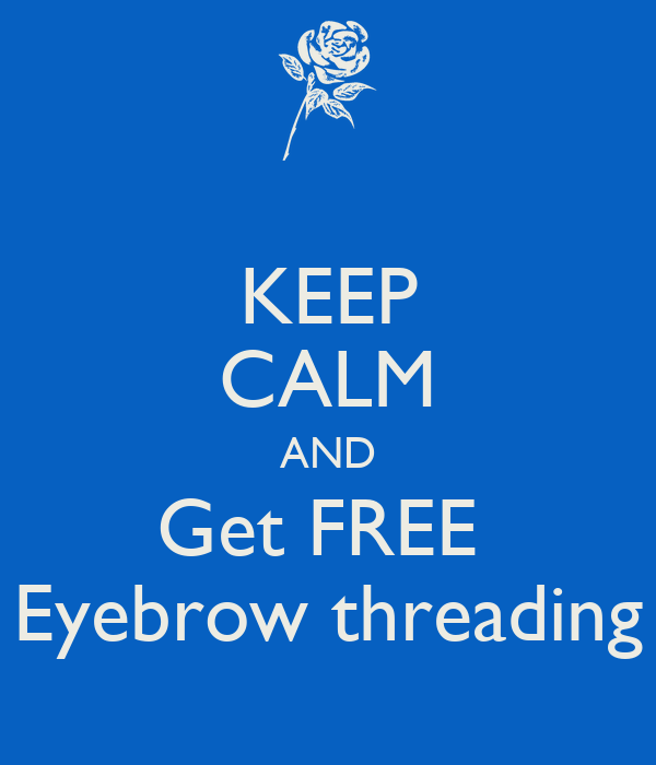 Keep Calm And Get Free Eyebrow Threading Poster Juana Keep Calm