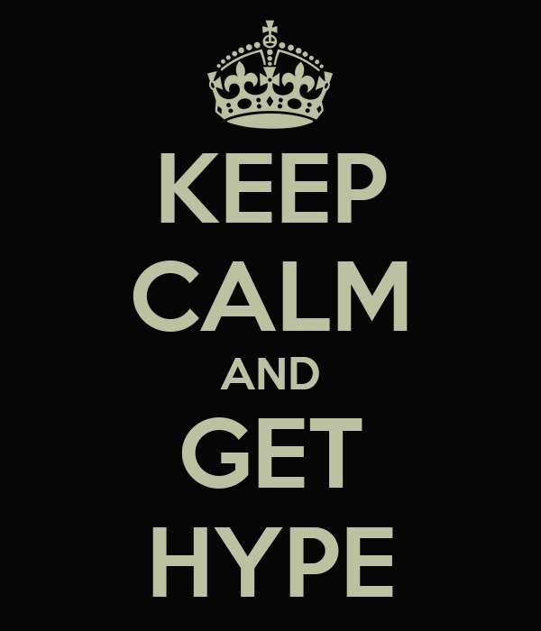 keep-calm-and-get-hype-155.png