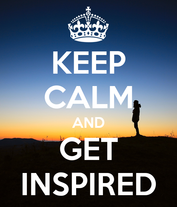 KEEP CALM AND GET INSPIRED Poster