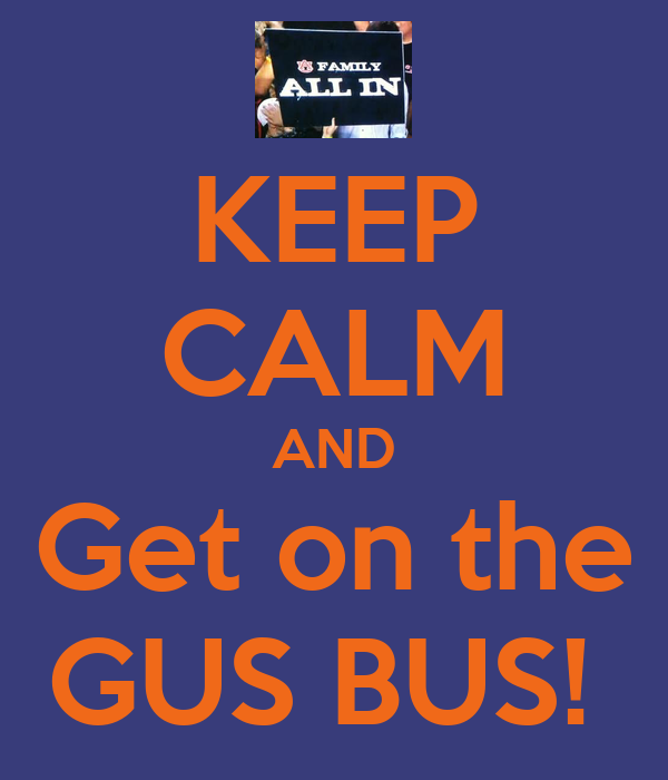 keep-calm-and-get-on-the-gus-bus.png