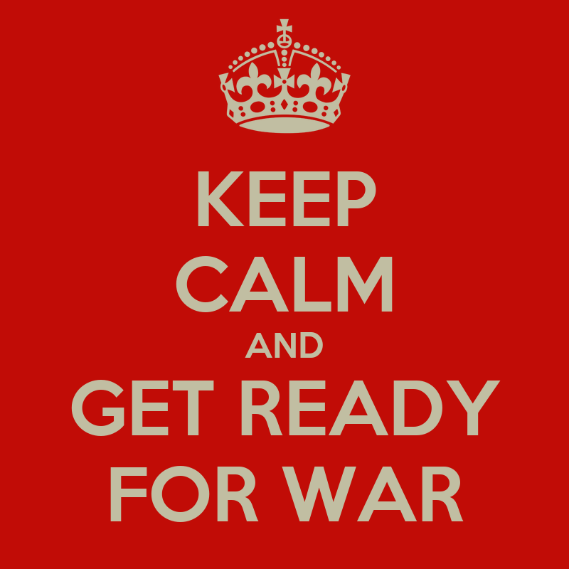 keep-calm-and-get-ready-for-war-1.png
