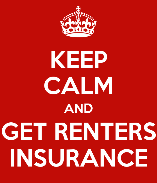 Keep Calm And Get Renters Insurance Keep Calm And Carry