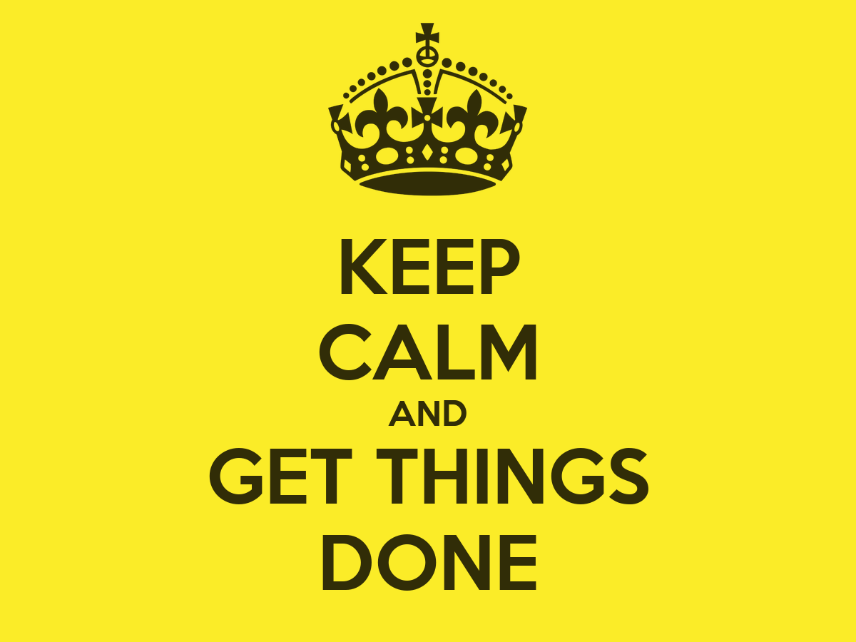KEEP CALM AND GET THINGS DONE Poster