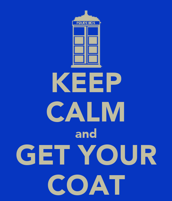 http://sd.keepcalm-o-matic.co.uk/i/keep-calm-and-get-your-coat-2.png