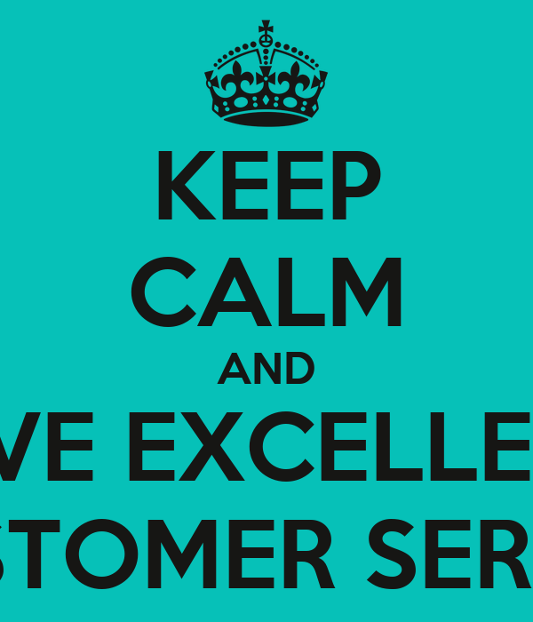 KEEP CALM AND GIVE EXCELLENT CUSTOMER SERVICE Poster