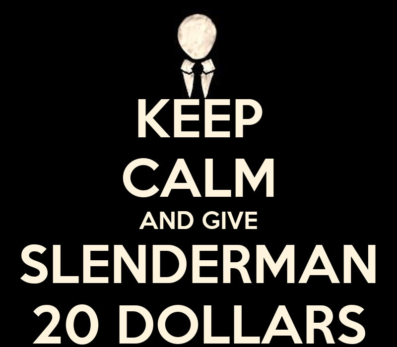 Give Me 20 Dollars Slender Man