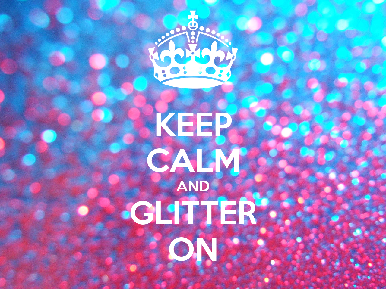 KEEP CALM AND GLITTER ON Poster