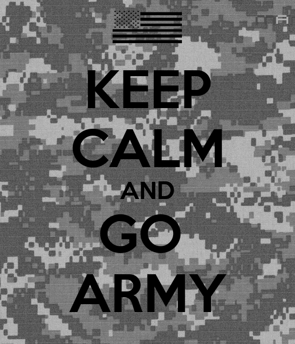 KEEP CALM AND GO ARMY Poster | - 420.9KB