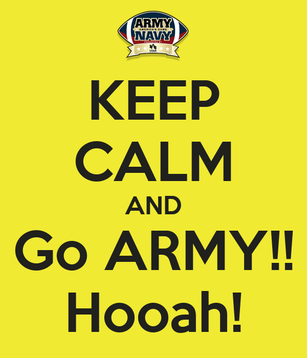 KEEP CALM AND Go ARMY!! Hooah! Poster | quikhugme | Keep Calm-o-Matic
