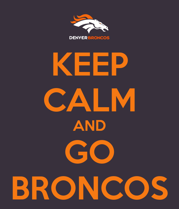 [Image: keep-calm-and-go-broncos-5.png]