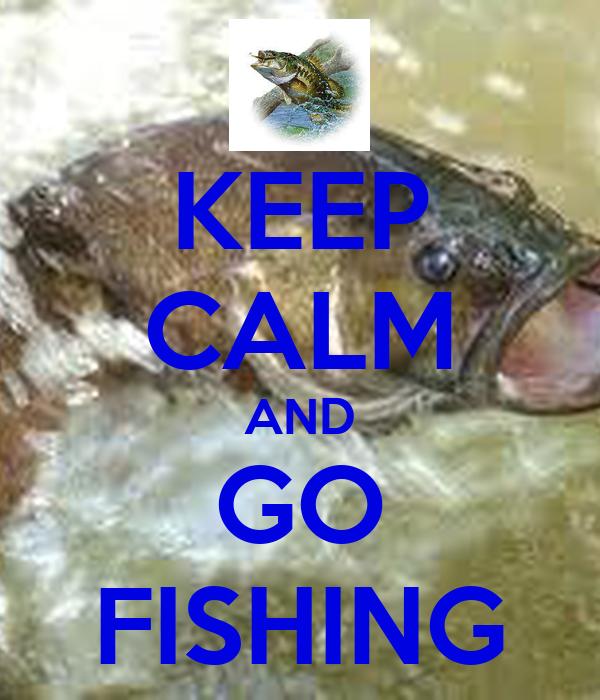 Keep calm and go fishing poster caleb keep calm o matic for Go go fishing