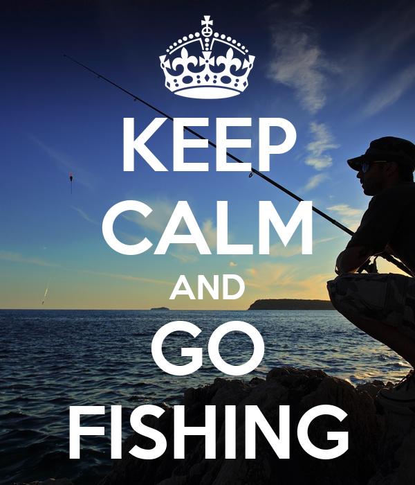 Keep calm and go fishing poster jim keep calm o matic for Go go fishing
