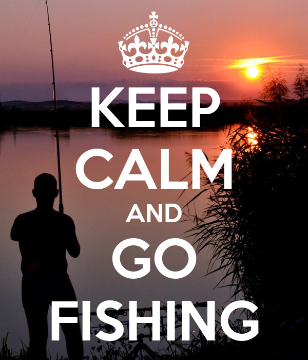 Keep calm and go fishing poster n keep calm o matic for How to go fishing