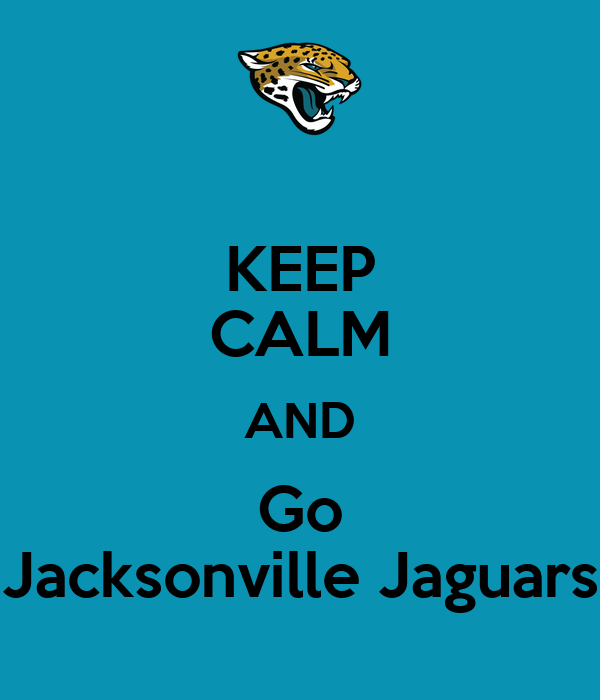 Used Jaguars For Sale >> KEEP CALM AND Go Jacksonville Jaguars Poster | Hadley | Keep Calm-o-Matic